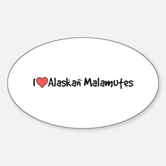 I heart Alaskan Malamutes Sticker (Oval)
