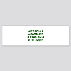 Gambling Problem Sticker (Bumper)
