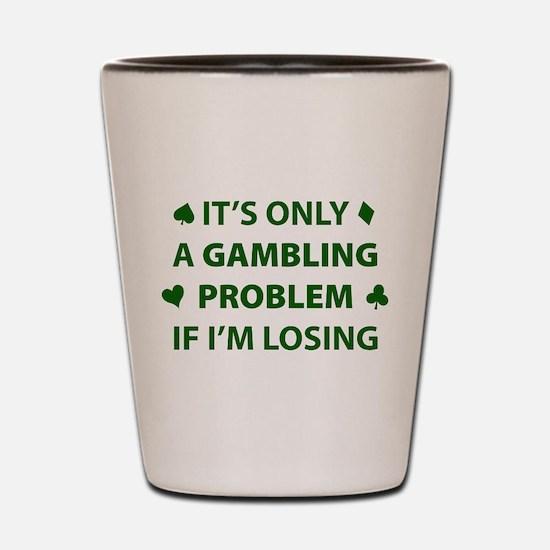 Gambling Problem Shot Glass