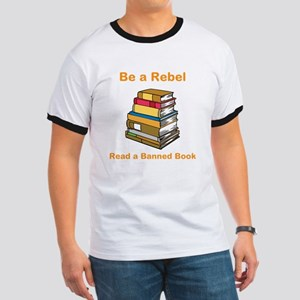 Rebel read a Banned Book Ringer T