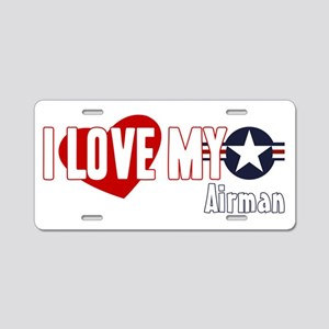 I Love My Airman Aluminum License Plate