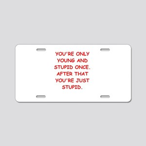 Old farts jokes Aluminum License Plate