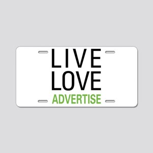 Live Love Advertise Aluminum License Plate