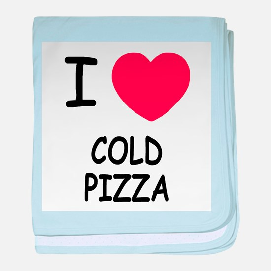 I heart cold pizza baby blanket