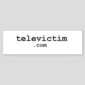 """televictim.com"" Bumper Sticker"