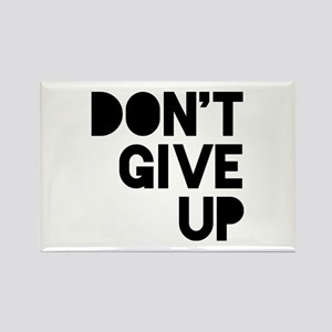 Don't Give Up Rectangle Magnet