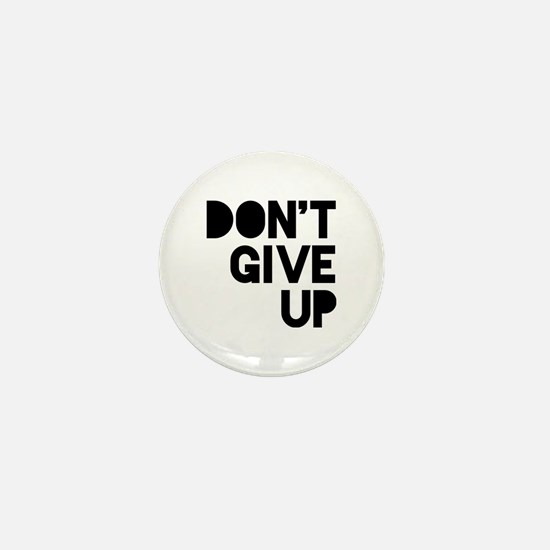 Don't Give Up Mini Button