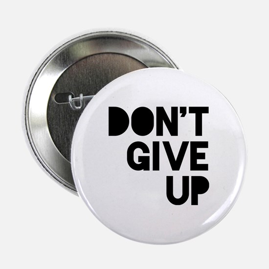 "Don't Give Up 2.25"" Button"