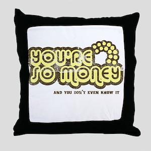You're So Money (Retro Wash) Throw Pillow
