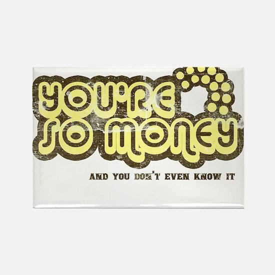You're So Money (Retro Wash) Rectangle Magnet