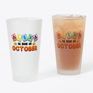 Alexa is Due in October Drinking Glass