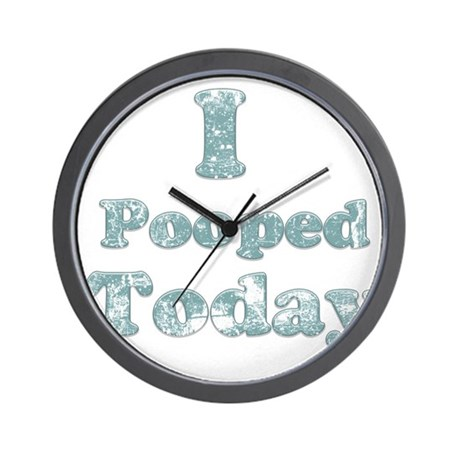 Faded I Pooped Today 2 Wall Clock