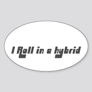 I Roll in a Hybrid Sticker (Oval)