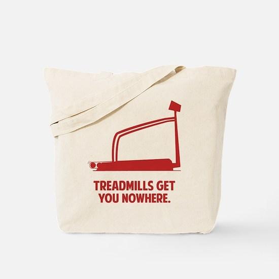 Treadmills Get You Nowhere Tote Bag