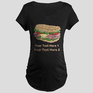 Sandwich. Custom Text. Maternity Dark T-Shirt