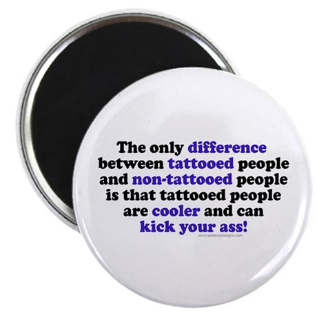 "Tattooed People Differerence V1 2.25"" Magnet (10 p"