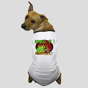 Bring It Dragon ! Dog T-Shirt