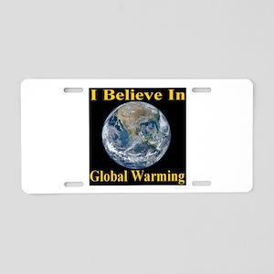 I Believe In Global Warming Aluminum License Plate