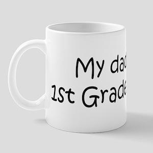 Daddy is a 1st Grade Teacher Mug