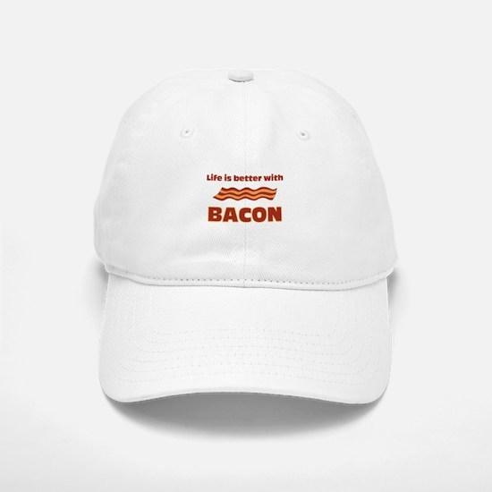 Life Is Better With Bacon Baseball Baseball Cap