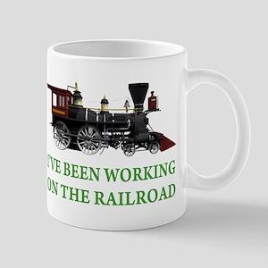 I've Been Working on the Railroad Mug