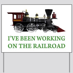 I've Been Working on the Railroad Yard Sign