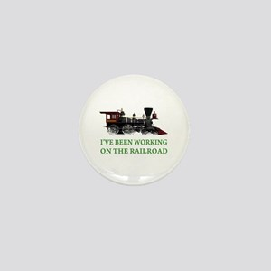 I've Been Working on the Railroad Mini Button