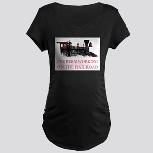 I've Been Working on the Railroad Maternity Dark T