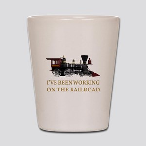 I've Been Working on the Railroad Shot Glass