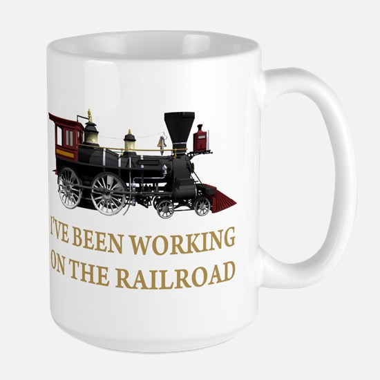 I've Been Working on the Railroad Large Mug