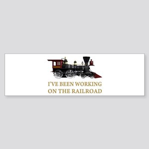 I've Been Working on the Railroad Sticker (Bumper)