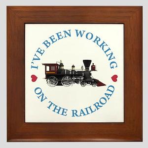 I've Been Working On The Railroad Framed Tile