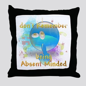 I don't remember being absent minded Throw Pillow