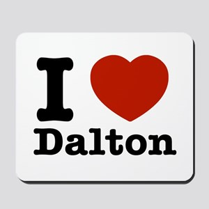 I love Dalton Mousepad