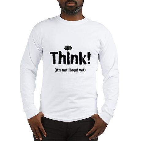 Think! Long Sleeve T-Shirt