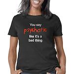 yousaypsychotic.10x10.b Women's Classic T-Shirt