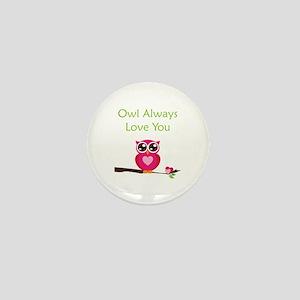Owl Always Love You Mini Button