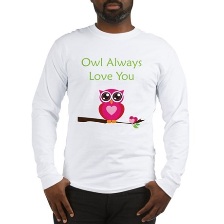 Owl Always Love You Long Sleeve T-Shirt