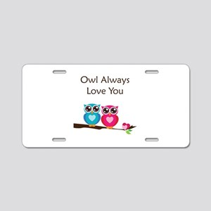Owl Always Love You Aluminum License Plate