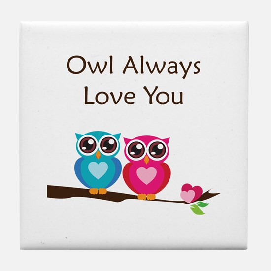 Owl Always Love You Tile Coaster