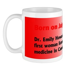 Mug: Dr. Emily Howard Stowe became the first woman