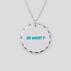 So what? Necklace Circle Charm