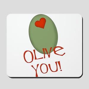 Olive You! Mousepad