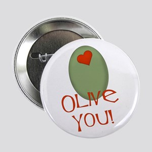 """Olive You! 2.25"""" Button"""