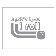 That's how I roll Posters