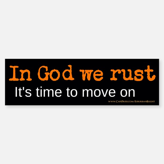 """""""In God We Rust"""" Sticker (Bumper)"""