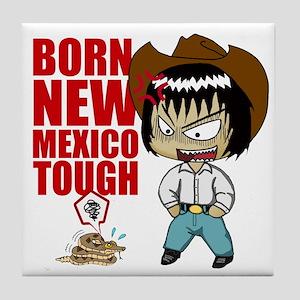 BORN NEW MEXICO TOUGH Tile Coaster