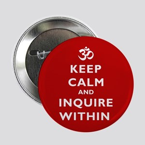 """Keep Calm and Inquire Within 2.25"""" Button"""