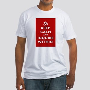 Keep Calm And Inquire Within Fitted T-Shirt