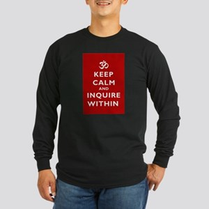 Keep Calm And Inquire Within Long Sleeve Dark T-Sh